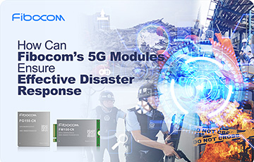 Fibocom 5g modules for disaster response