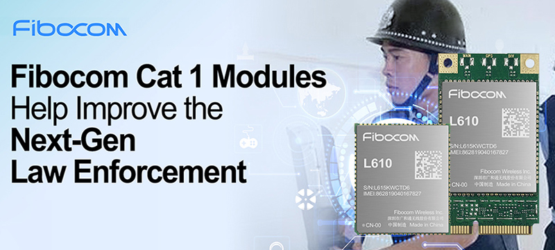 How Fibocom LTE Cat 1 Modules Help Improve Law Enforcement Efficiency with IoT Wearables