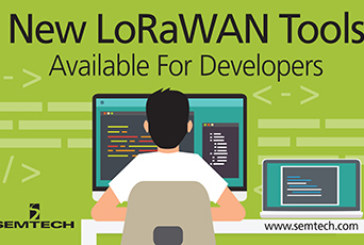 Semtech Introduces New Tools to Enhance Developers' Experience With LoRaWAN Protocol