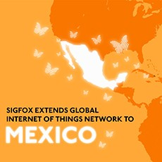 SIGFOX Extends its IoT Network to Mexico And Connects One of World's Biggest Smart Cities