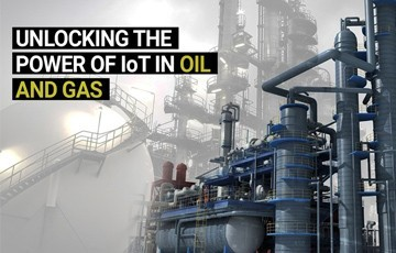 Revealing the power of IoT in Oil and Gas