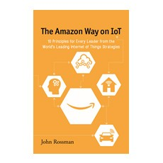 book: the Amazon Way on IoT by John Rossman