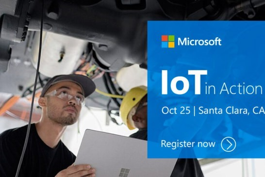 IoT in Action Santa Clara – October 25, 2018 : Build IoT solutions with endless possibilities